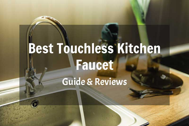 Touchless Faucets For Kitchen - Kitchen Design Ideas