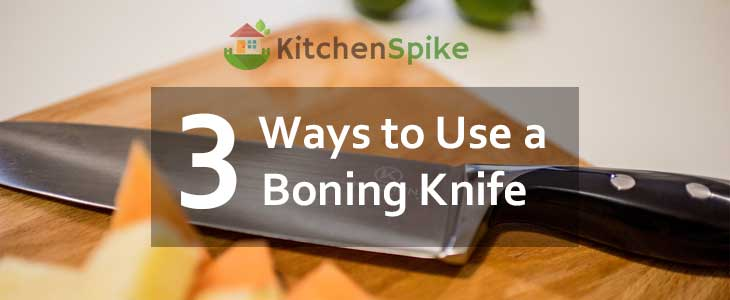 3 Ways to Use a Boning Knife