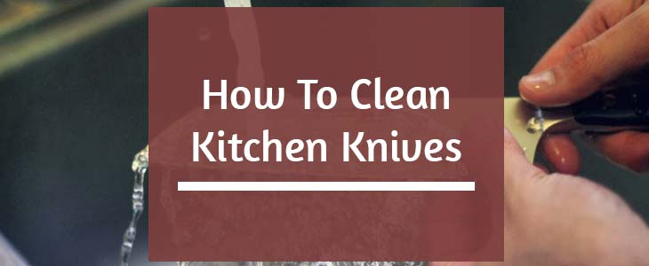 How to clean a knife