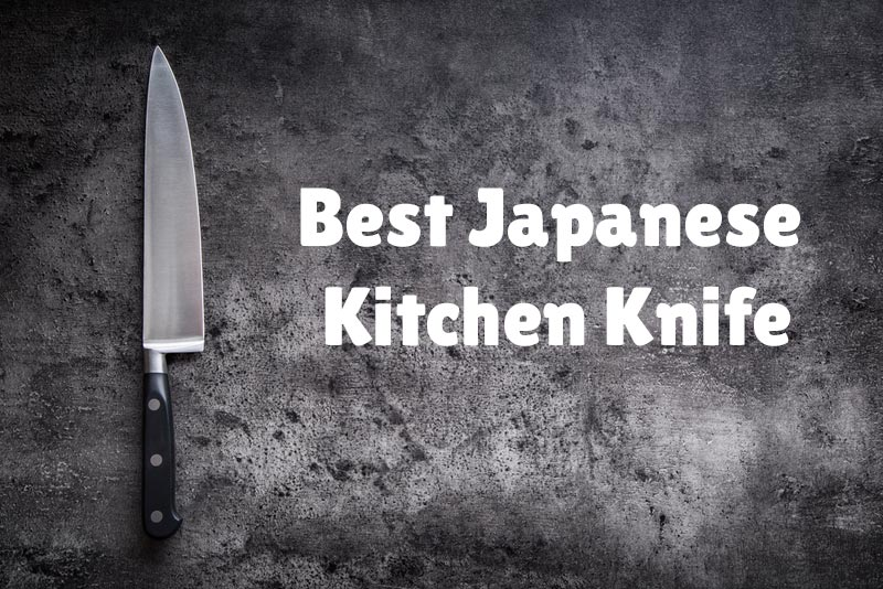 Best Japanese Kitchen Knife