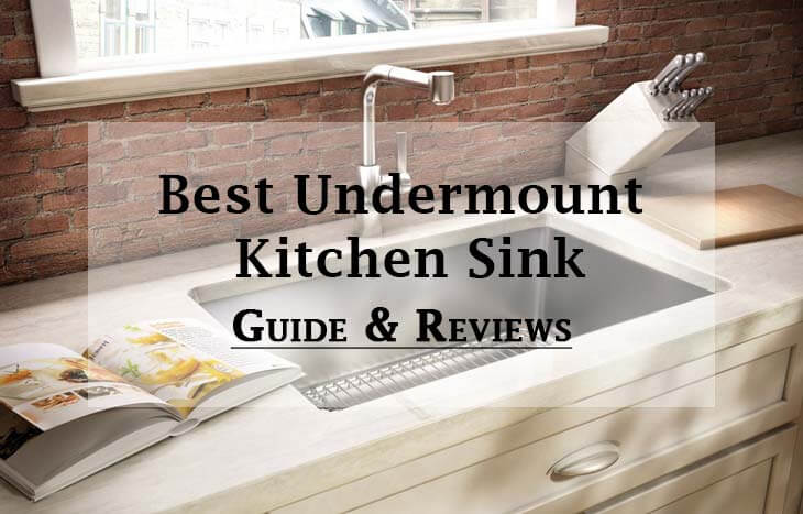 5 Best Undermount Kitchen Sinks- 2019 (Reviews & Buying Guide)